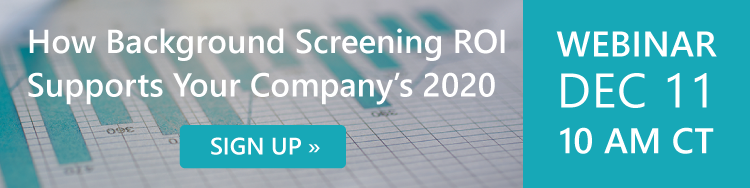Upcoming Webinar | Background Screening ROI | Dec 11 @ 10 AM CT