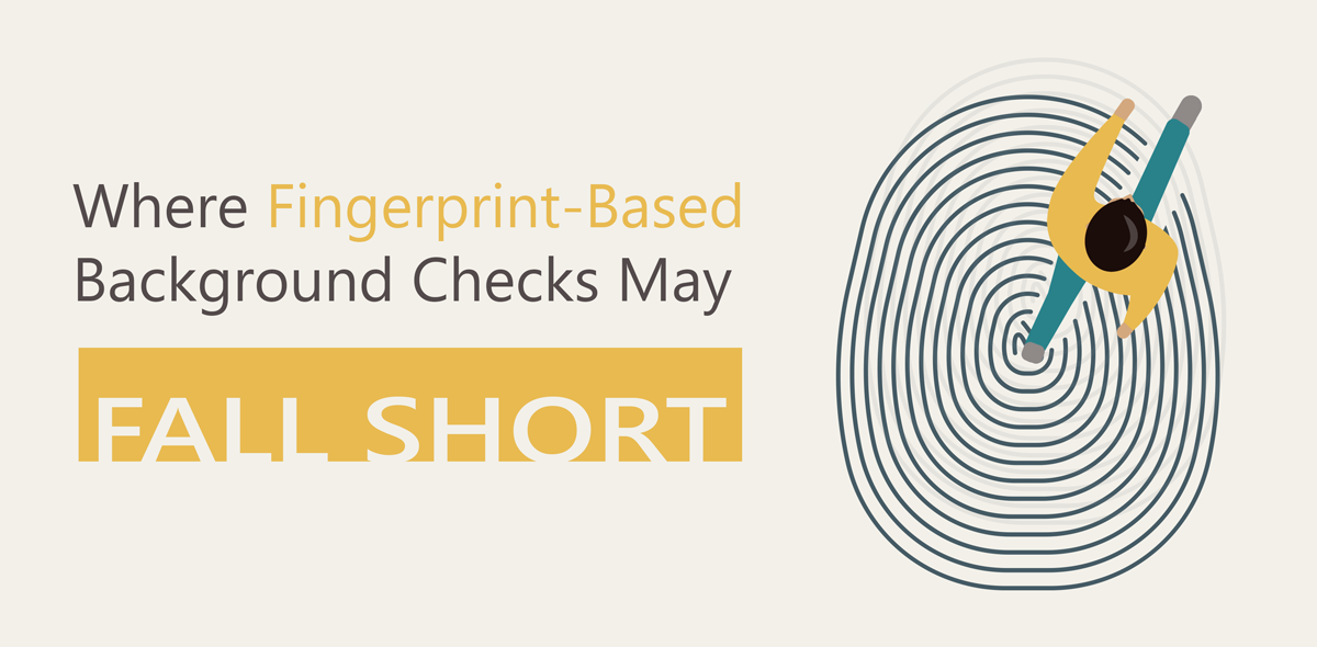 Blog-Fingerprint-Based-Background-Checks-Fall-Short