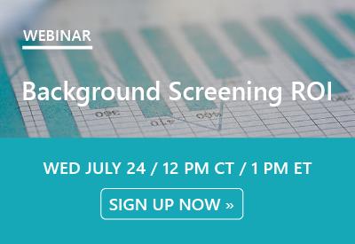 Upcoming Webinar | Background Screening ROI | July 24